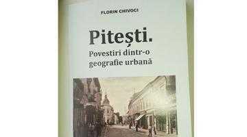"""""""Povestiri dintr-o geografie urbană""""- un alt mod de a scrie despre Piteşti 3"""
